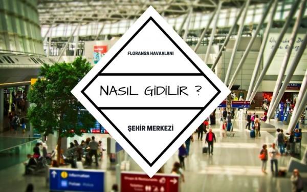 Floransa Havaalanından Şehir Merkezine Ulaşım