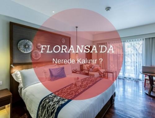 Floransa'da Nerede Kalınır ? | Bölgeler ve Otel Tavsiyeleri