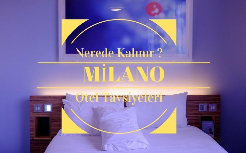 Milano'da Nerede Kalınır ?