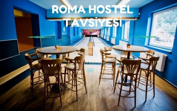 Roma Hostel Tavsiyesi