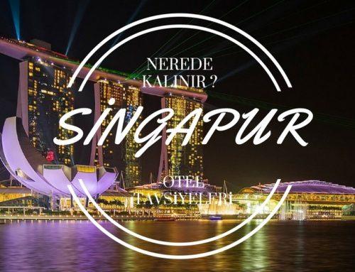 Singapur'da Nerede Kalınır ? | Singapur Otel Tavsiyeleri
