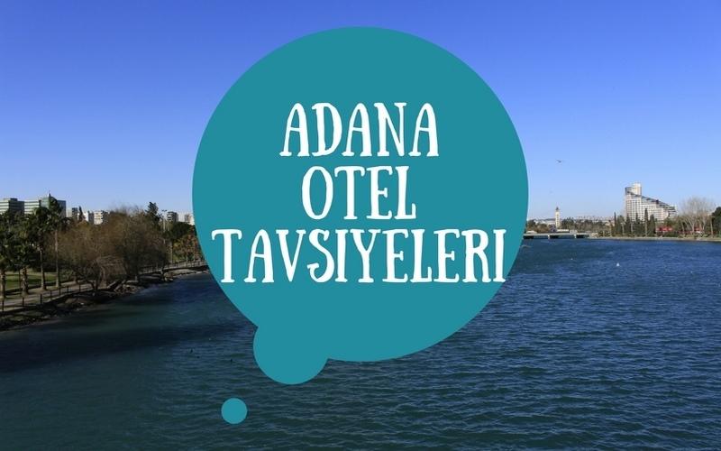 Adana'da Nerede Kalınır