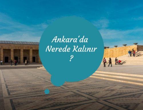 Ankara'da Nerede Kalınır ? | En İdeal Otel Tavsiyeleri