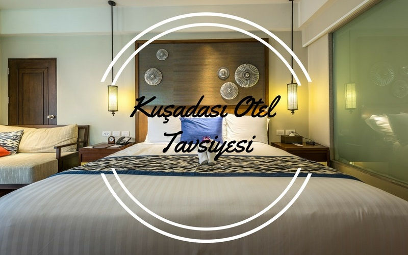 Kuşadası Otel Tavsiyesi